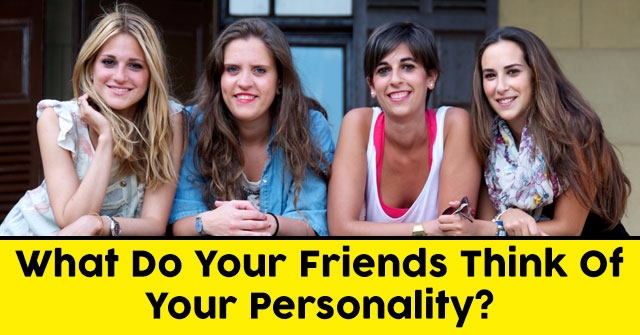 What Do Your Friends Think Of Your Personality?