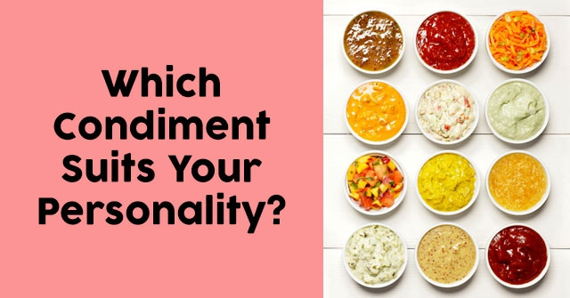 Which Condiment Suits Your Personality?