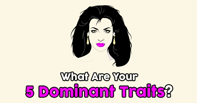 What Are Your 5 Dominant Traits?