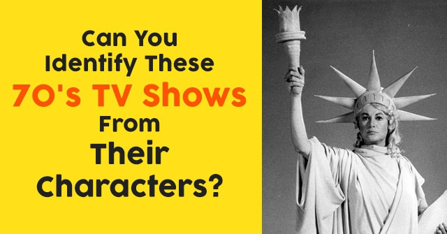 Can You Identify These 70's TV Shows From Their Characters?