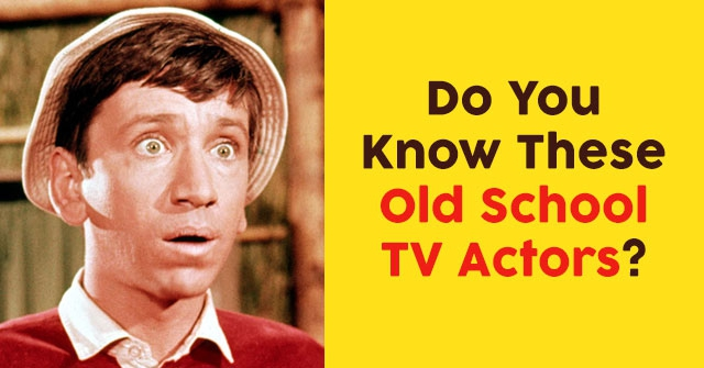 Do You Know These Old School TV Actors?