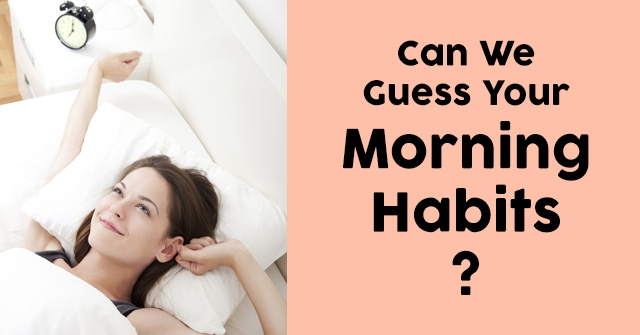 Can We Guess Your Morning Habits?