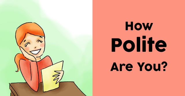 How Polite Are You?