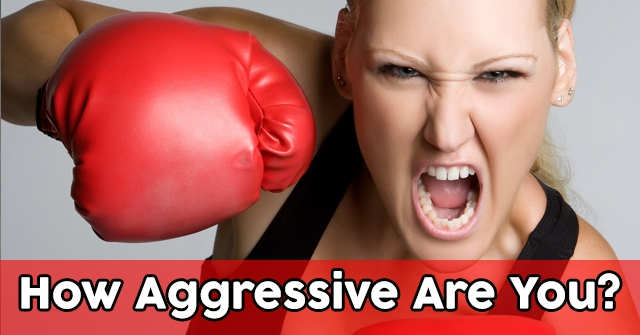 How Aggressive Are You?