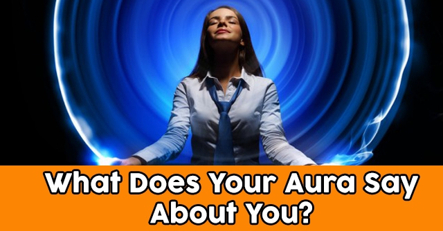 What Does Your Aura Say About You?