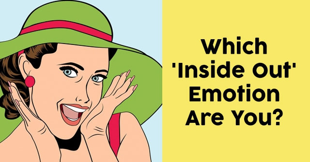 Which 'Inside Out' Emotion Are You?