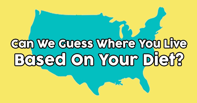 Can We Guess Where You Live Based On Your Diet?