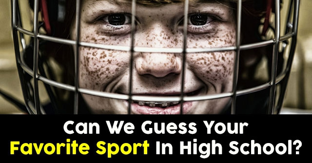 Can We Guess Your Favorite Sport In High School?