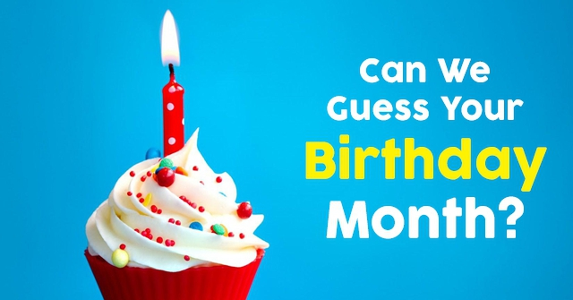 Can We Guess Your Birthday Month?
