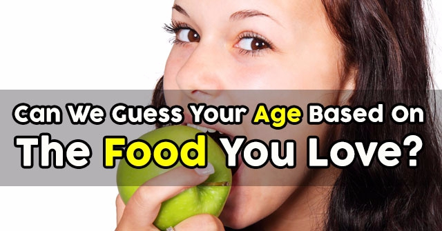 Can We Guess Your Age Based On The Food You Love?