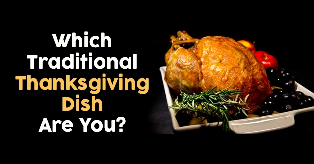 Which Traditional Thanksgiving Dish Are You?