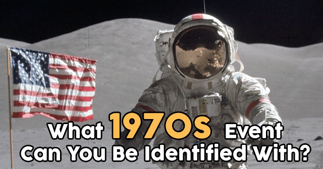 What 1970s Event Can You Be Identified With?