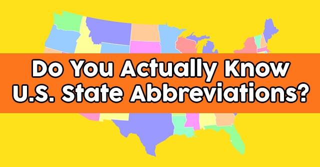 Do You Actually Know U.S. State Abbreviations?