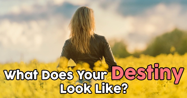 What Does Your Destiny Look Like?