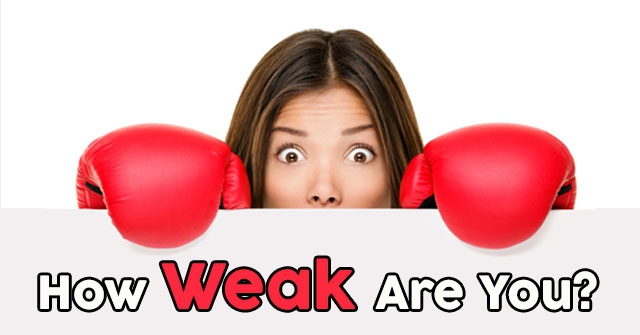 How Weak Are You?