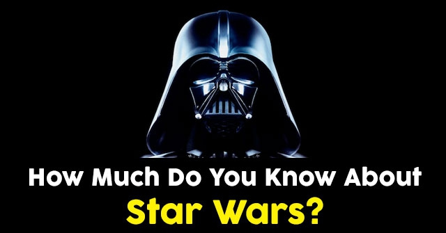 How Much Do You Know About Star Wars?