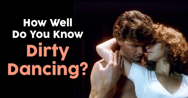 How Well Do You Know Dirty Dancing?