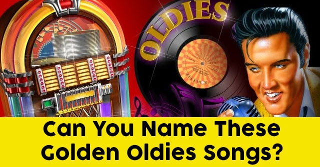 Can You Name These Golden Oldies Songs?