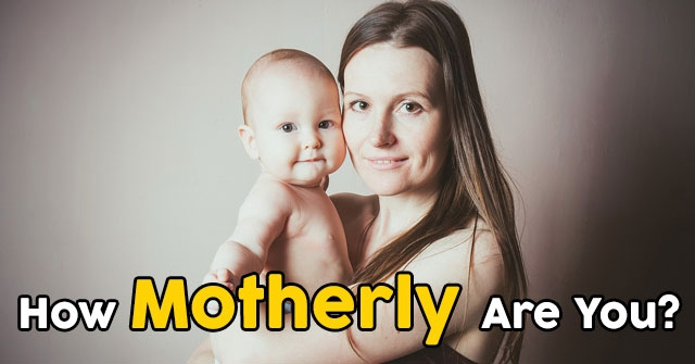 How Motherly Are You?