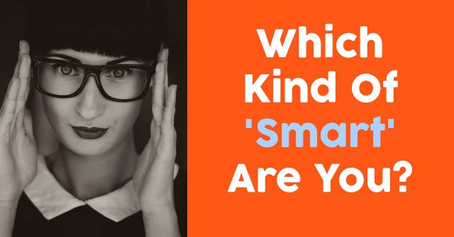 Which Kind Of 'Smart' Are You?