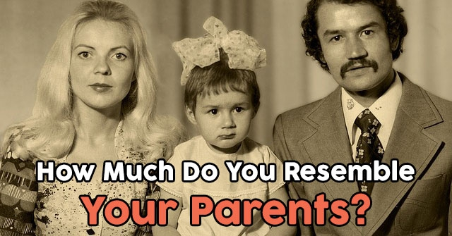 How Much Do You Resemble Your Parents?