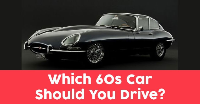Which 60s Car Should You Drive?