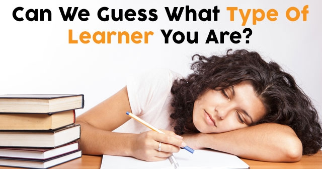 Can We Guess What Type Of Learner You Are?
