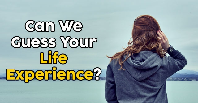 Can We Guess Your Life Experience?
