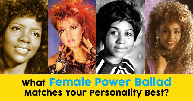 What Female Power Ballad Matches Your Personality Best?