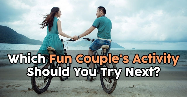 Which Fun Couple's Activity Should You Try Next?