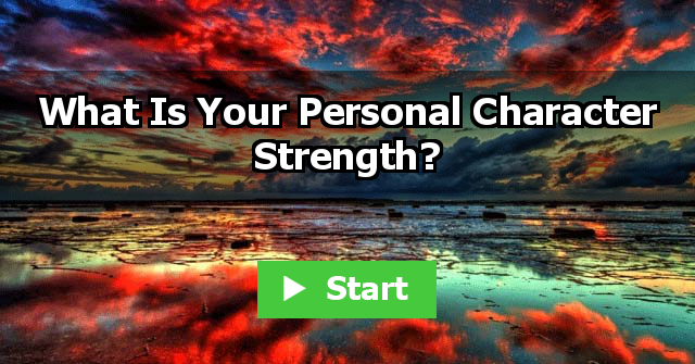 What Is Your Personal Character Strength?