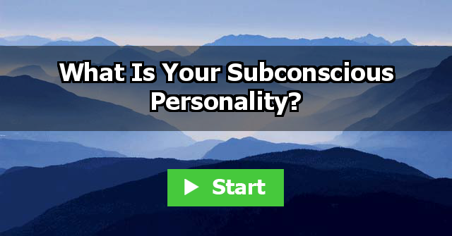 What Is Your Subconscious Personality?