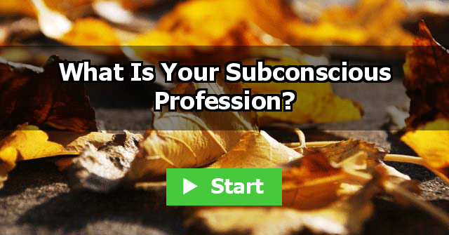What Is Your Subconscious Profession?