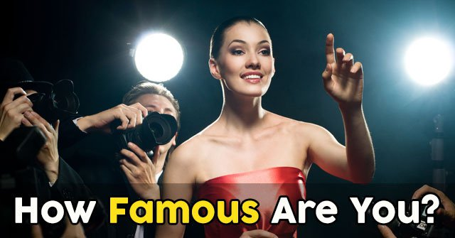 How Famous Are You?
