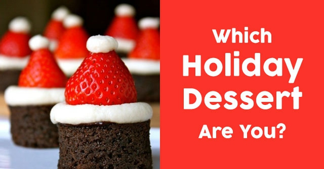 Which Holiday Dessert Are You?