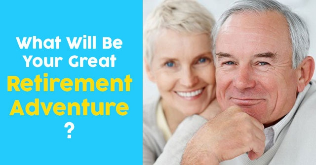What Will Be Your Great Retirement Adventure?