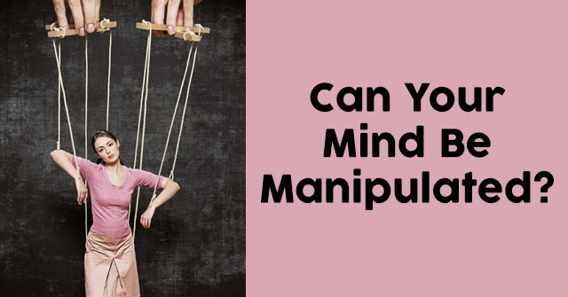 Can Your Mind Be Manipulated?