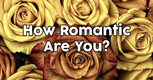 How Romantic Are You?