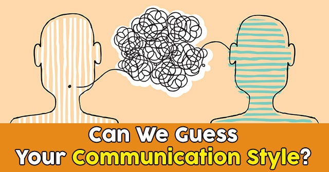 Can We Guess Your Communication Style?