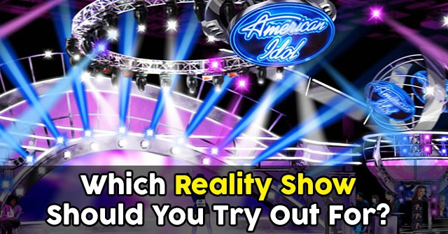 Which Reality Show Should You Try Out For?