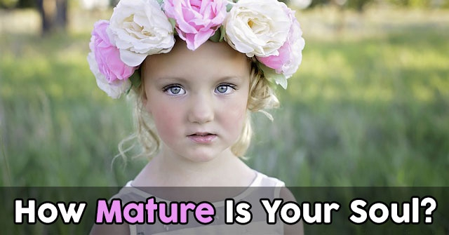 How Mature Is Your Soul?