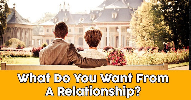 What Do You Want From A Relationship?