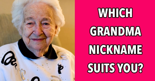 Which Grandma Nickname Suits You Best?