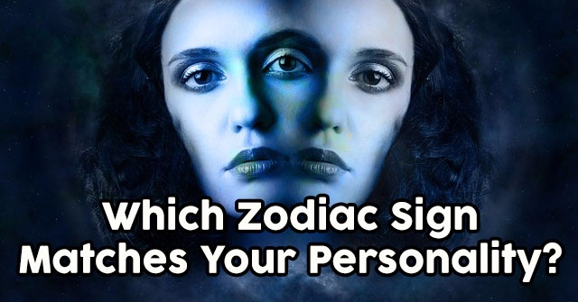Which Zodiac Sign Matches Your Personality?