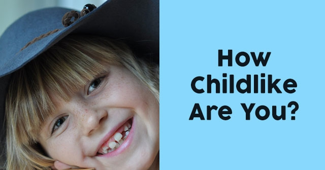 How Childlike Are You?