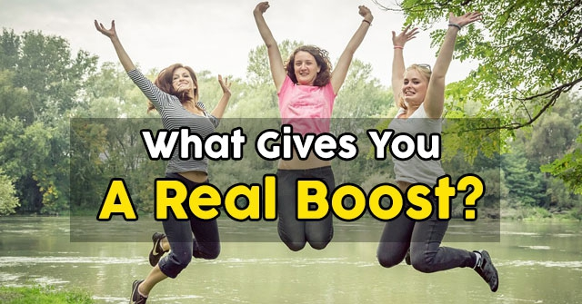 What Gives You A Real Boost?