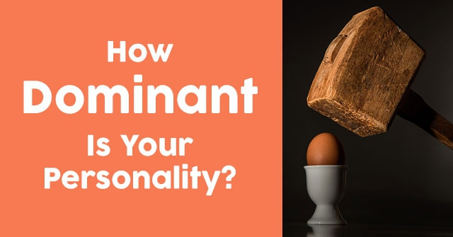 How Dominant Is Your Personality?