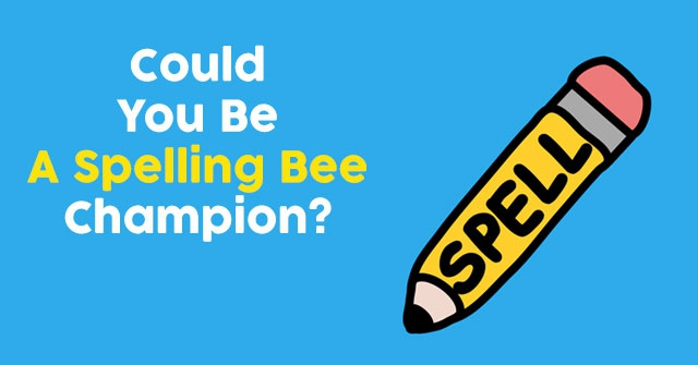 Could You Be A Spelling Bee Champion?