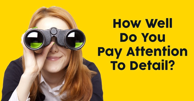 5 Ways You Can Learn to Pay Attention to Detail