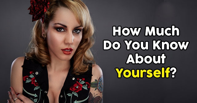 How Much Do You Know About Yourself?